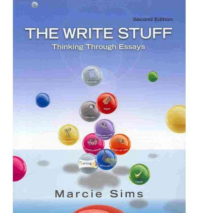 The Write Stuff Thinking Through Essays by The Write Stuff Thinking Through Essays Marcie Sims 9780205101825