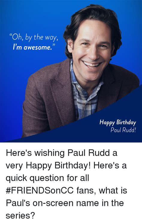 Paul Rudd Birthday Card paul rudd birthday card paul rudd 16 101 birthdays