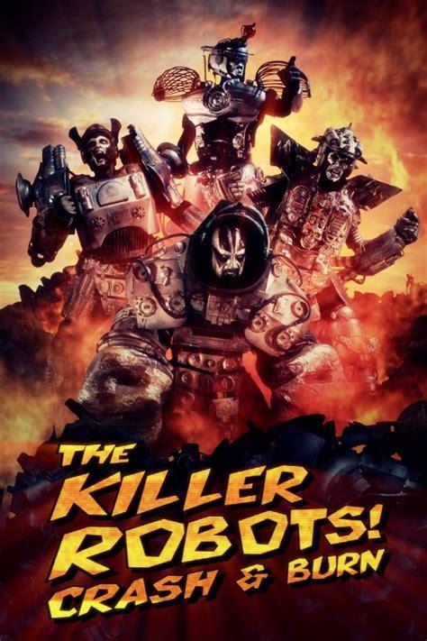 robot film watch online the killer robots crash and burn 2016 full movie watch
