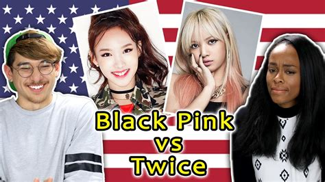 blackpink vs twice poll americans react to kpop blackpink vs twice youtube