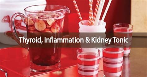 Thyroid Detox Juice by Thyroid Inflammation And Kidney Tonic Thyroid