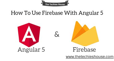 firebase tutorial angular how to use firebase with angular 5 angular 4 5 firebase