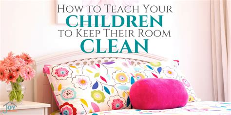 how to keep your room clean how to teach your children to keep their room clean