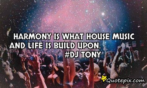 nice house music nice quotes about house music image quotes at relatably com