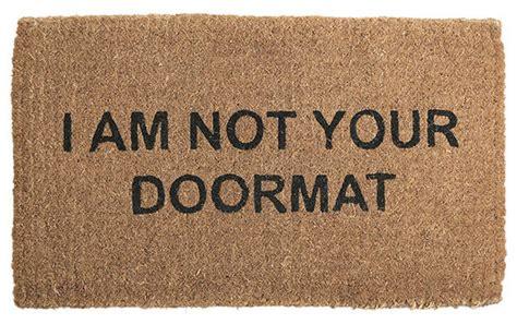 I Am Not Your Doormat i am not your doormat doormat eclectic doormats by wisteria