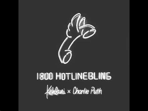 hotline bling charlie puth and kehlani kehlani hotline bling ft charlie puth remix youtube