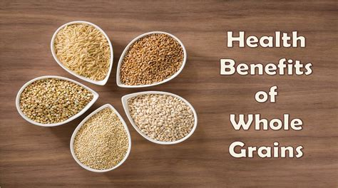 whole grains and health what are the health benefits of whole grains