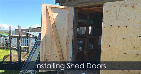 How To Hang A Shed Door by Shed Door Installation Tips How To Build A Wooden Shed Door
