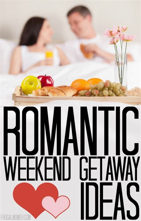 valentines day vacation ideas 1000 ideas about weekends away on