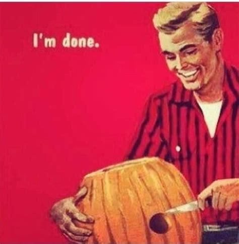 Pumpkin Carving Meme - carving pumpkins as a single male meme guy