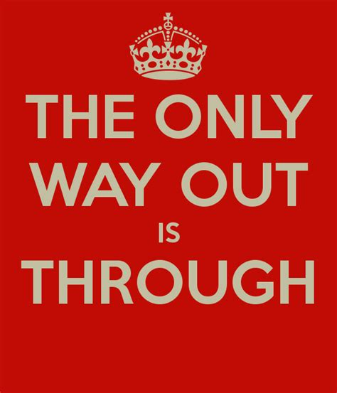 the way through the the only way out is through poster lfw keep calm o matic
