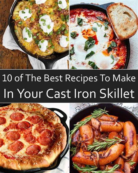 10 of the best recipes to make in your cast iron skillet