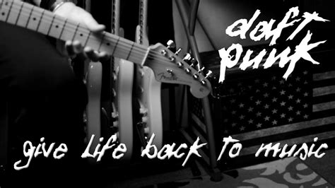 daft punk give life back to music give life back to music daft punk guitar cover youtube