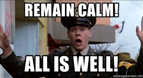 Remain Calm Meme - no collusion but an attempt to undermine the legitimacy