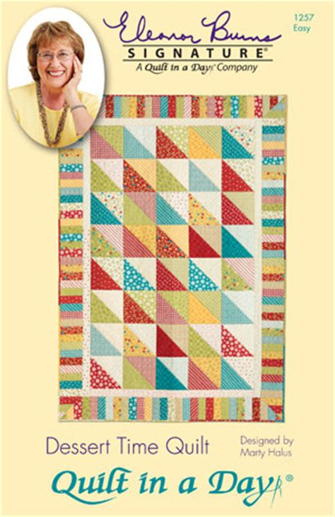 Quilt In A Day Eleanor Burns by Dessert Time Eleanor Burns Signature Quilt Pattern