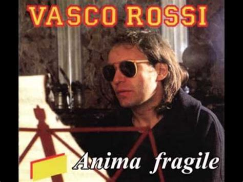 anima fragile vasco testo anima fragile vasco original version