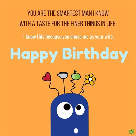 for your birthday smart birthday wishes for your husband birthdays