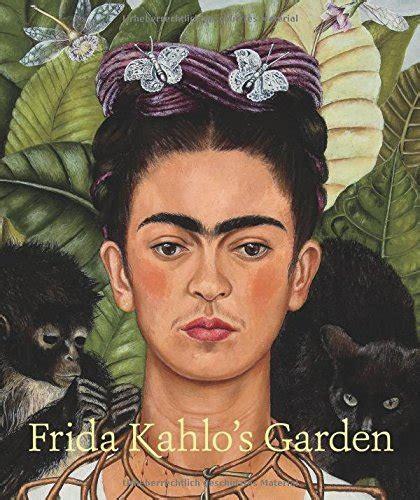 frida kahlos garden 3791354566 frida kahlo s garden media books non fiction art books