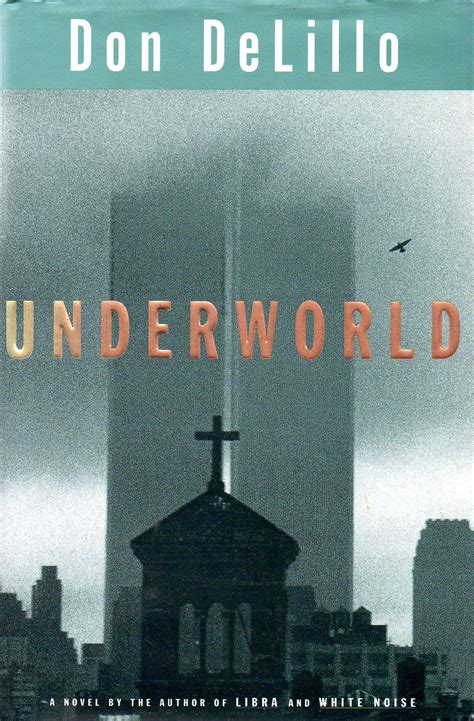 underworld don delillo 1997 natural born book covers