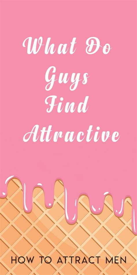 What Do Find Attractive Quotes For Him For What Do Guys Find Attractive How To Attract