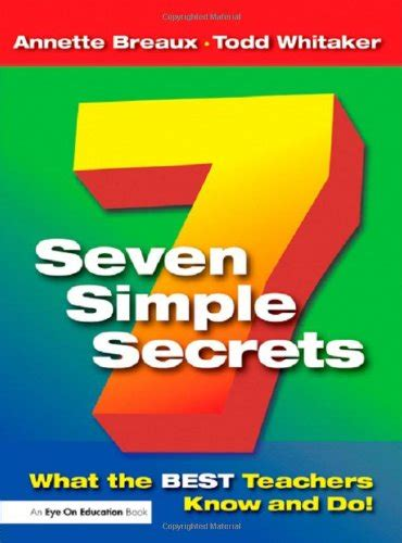 Seven Simple Secrets What The Best Teachers And Do Eye On Educ seven simple secrets what the best teachers and do