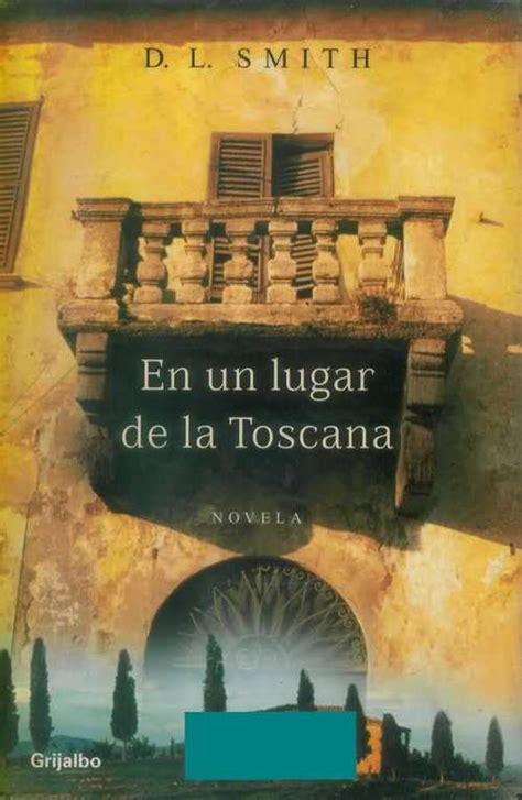 libro sucedio en la toscana en un lugar de la toscana smith d l sinopsis del libro rese 241 as criticas opiniones