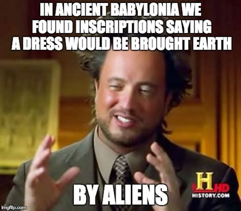Ancient Aliens Meme Generator - ancient aliens meme imgflip