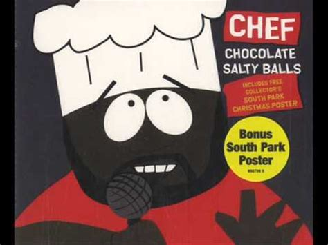 salty lyrics south park s chef choke on my chocolate salty balls doovi