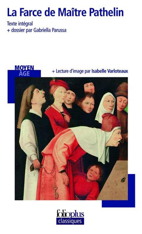 libro la farce de matre livre la farce de ma 238 tre pathelin anonymes folio folioplus classiques 9782070358113