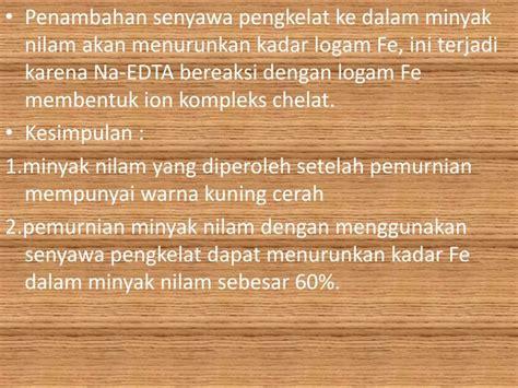 Minyak Nilam Aceh Selatan ppt aplikasi proses pengkelatan untuk peningkatan mutu