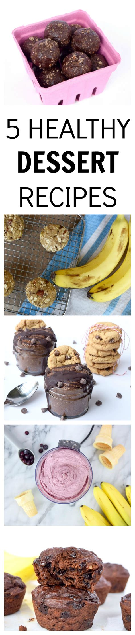 5 Sweet Recipes For Midweek by 5 Healthy Delicious Dessert Recipes