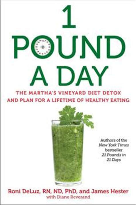 21 Pounds In 21 Days The Martha S Vineyard Diet Detox by 1 Pound A Day Book By Roni Deluz Hester