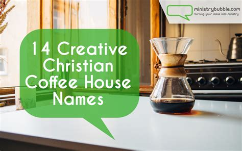 house names creative christian coffee house names ministry