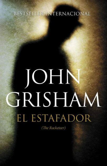 descargar libro el estafador the racketeer el estafador the racketeer by john grisham paperback barnes noble 174
