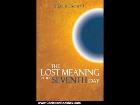 day christian review christian book review the lost meaning of the seventh day