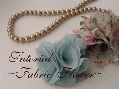 fiori stoffa tutorial tea home tutorial fabric flower