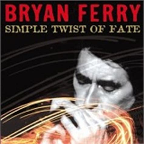 lyrics bryan ferry bryan ferry simple twist of fate single album lyrics
