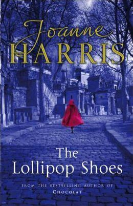 Book News The Lollipop Shoes By Joanne Harris by The Lollipop Shoes By Joanne Harris 9780385609487