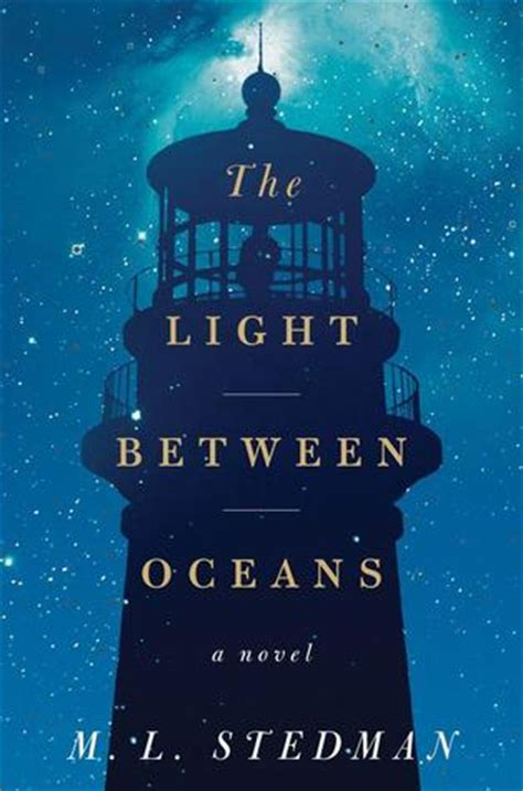 the between us a novel books the light between oceans by m l stedman