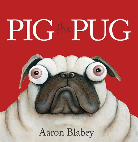 the pug pig the pug aaron blabey books