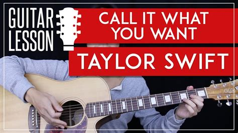 taylor swift call it what you want chords call it what you want guitar tutorial taylor swift
