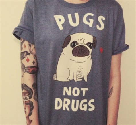 pugs and drugs t shirt skirt clothes pugs blue t shirt quote on it