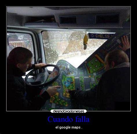 imagenes graciosas google maps im 225 genes y carteles de maps desmotivaciones