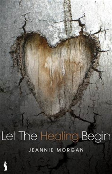 let the future begin books let the healing begin jeannie books bible