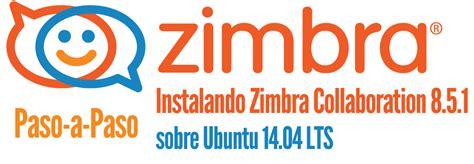 tutorial de zimbra en español como instalar zimbra archivos el blog de jorge de la cruz