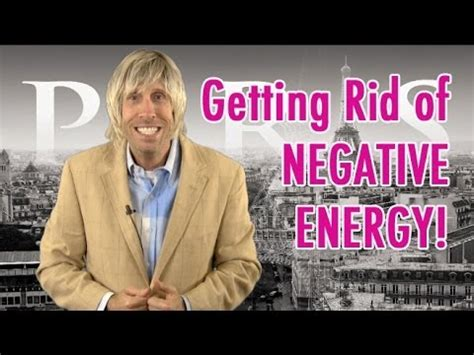 get rid of negative energy how 2 get rid of negative energy youtube