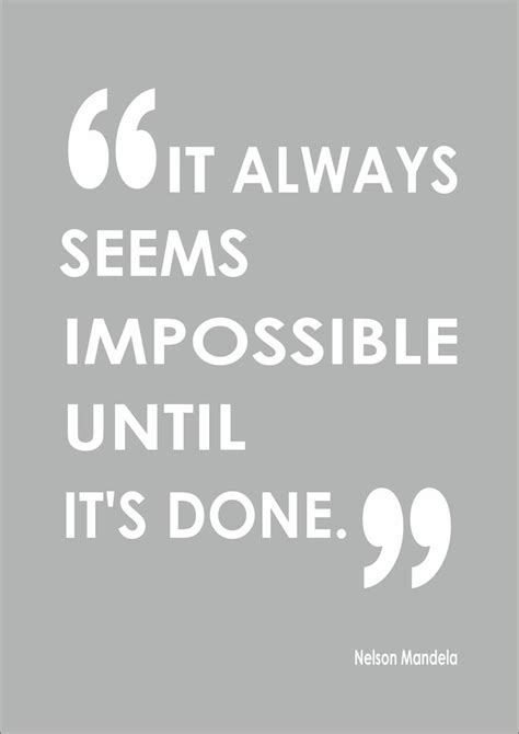 Until It S nelson mandela it always seems impossible until it s done motivational quote ebay