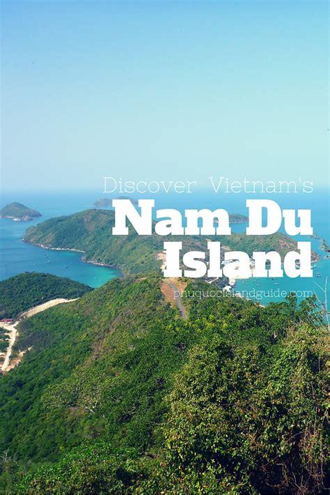 viet nam or vietnam nam du island in vietnam complete travel guide