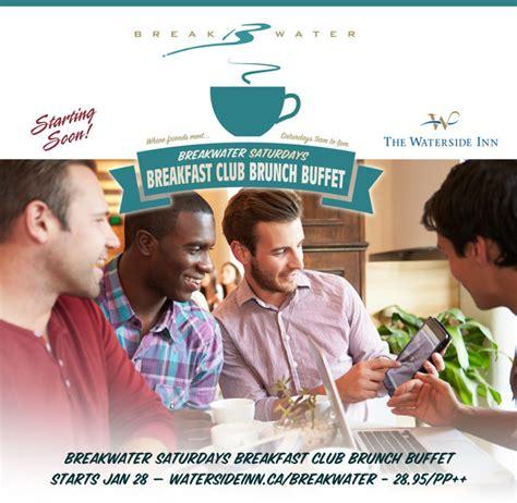 brunch buffet mississauga breakwater saturdays breakfast club brunch buffet the