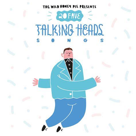 best talking heads song 20 best talking heads songs the honey pie